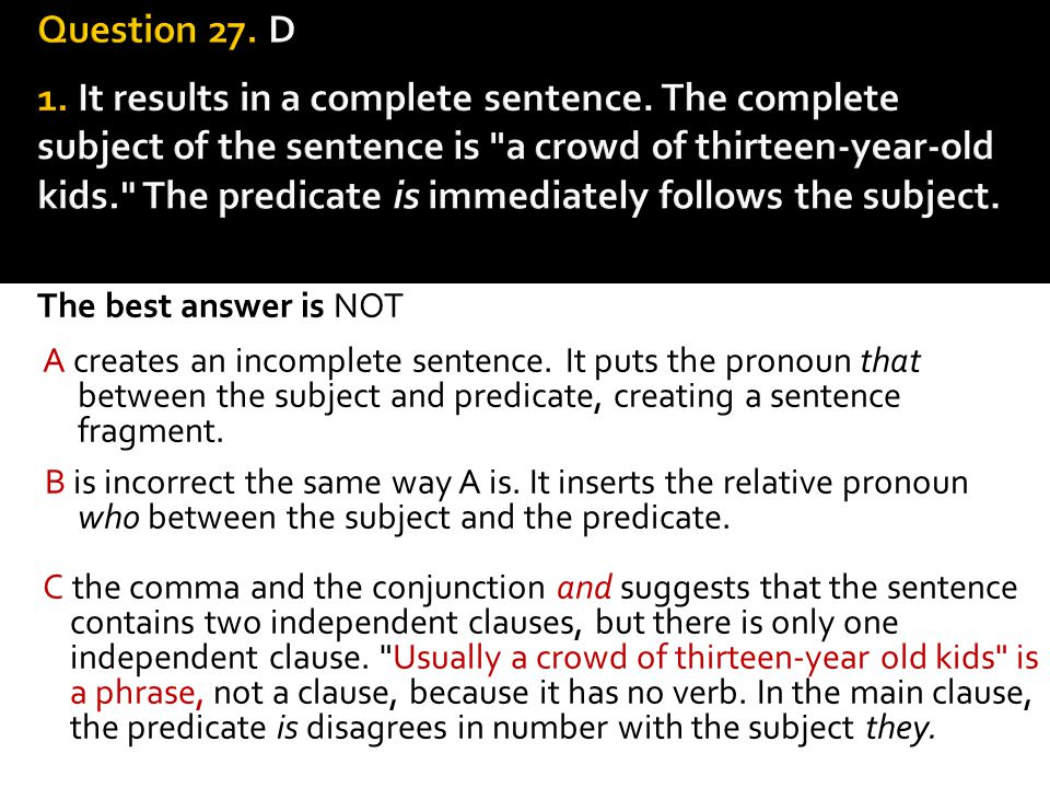Question 27. D 1. It results in a complete sentence