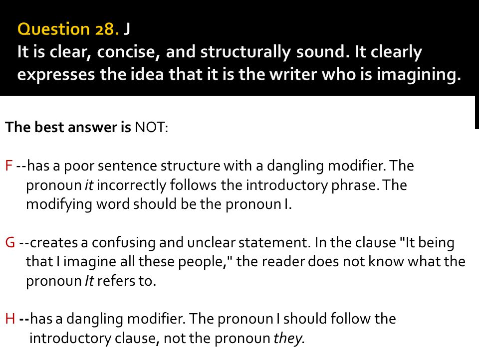 Question 28. J It is clear, concise, and structurally sound