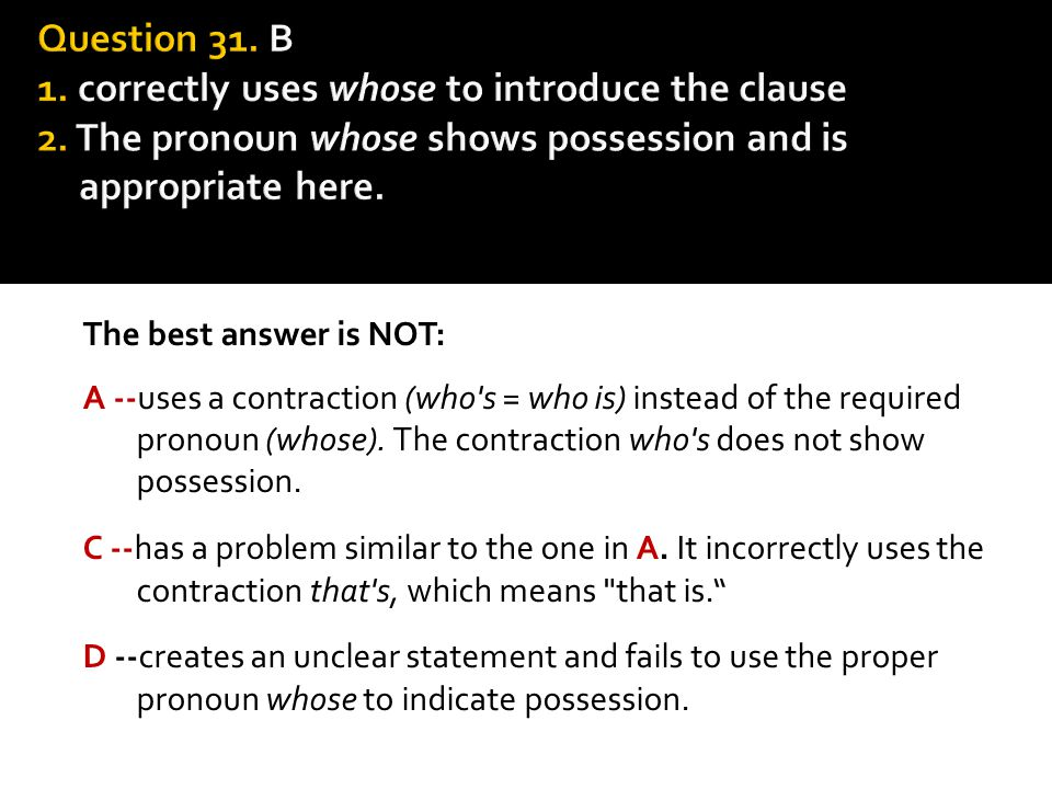 Question 31. B 1. correctly uses whose to introduce the clause 2