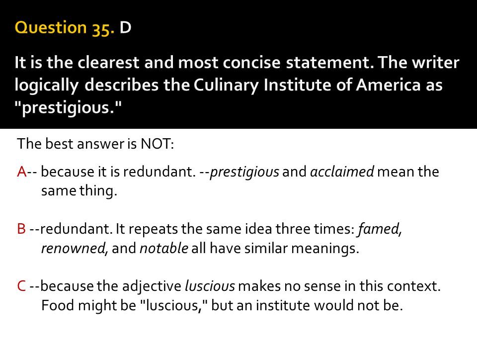 Question 35. D It is the clearest and most concise statement