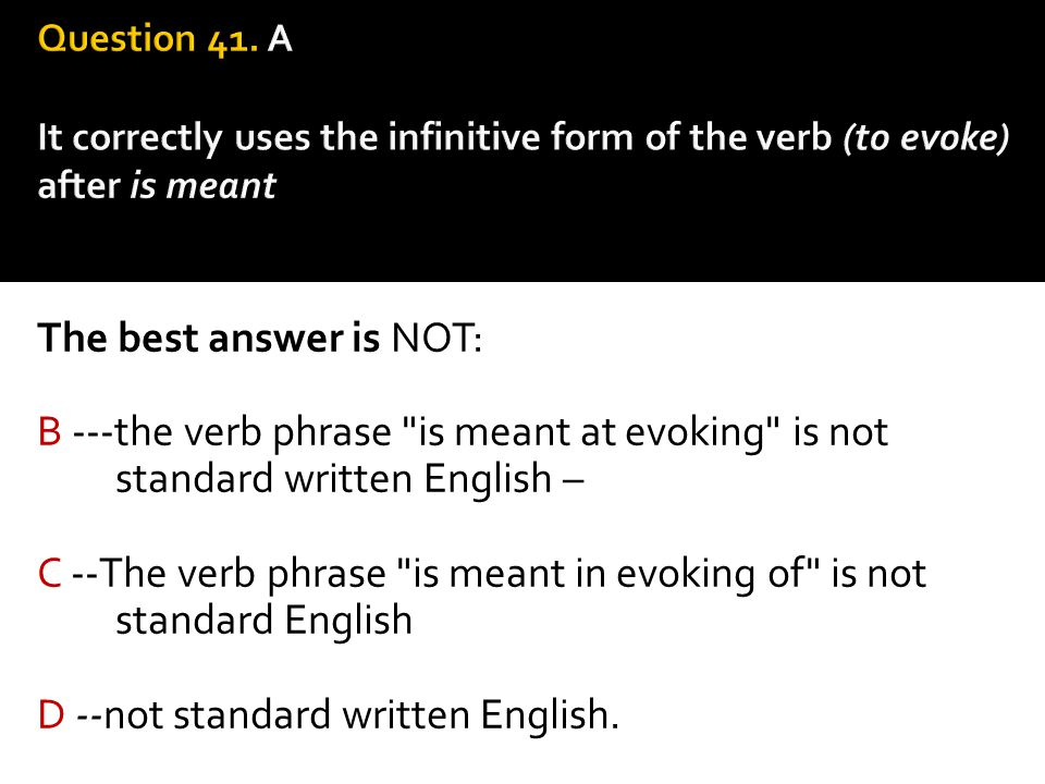 C --The verb phrase is meant in evoking of is not standard English