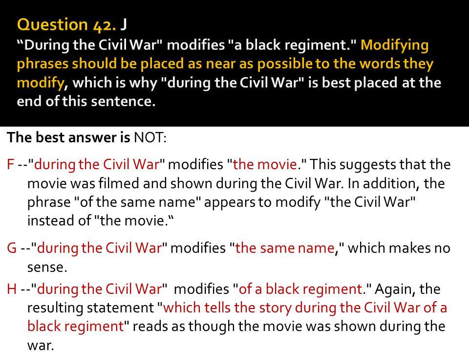 Question 42. J During the Civil War modifies a black regiment