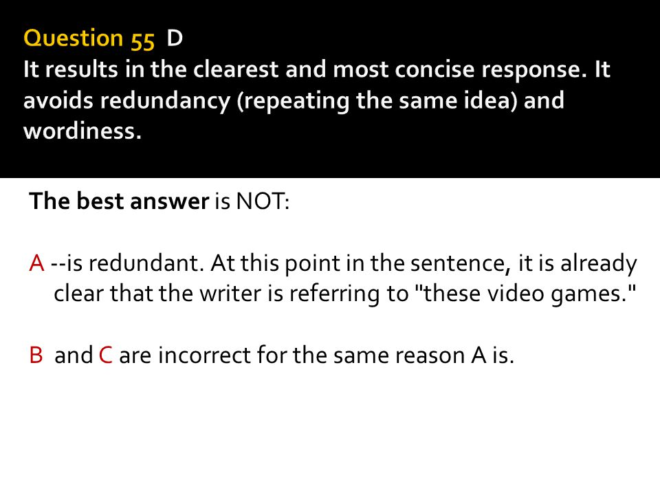 Question 55 D It results in the clearest and most concise response