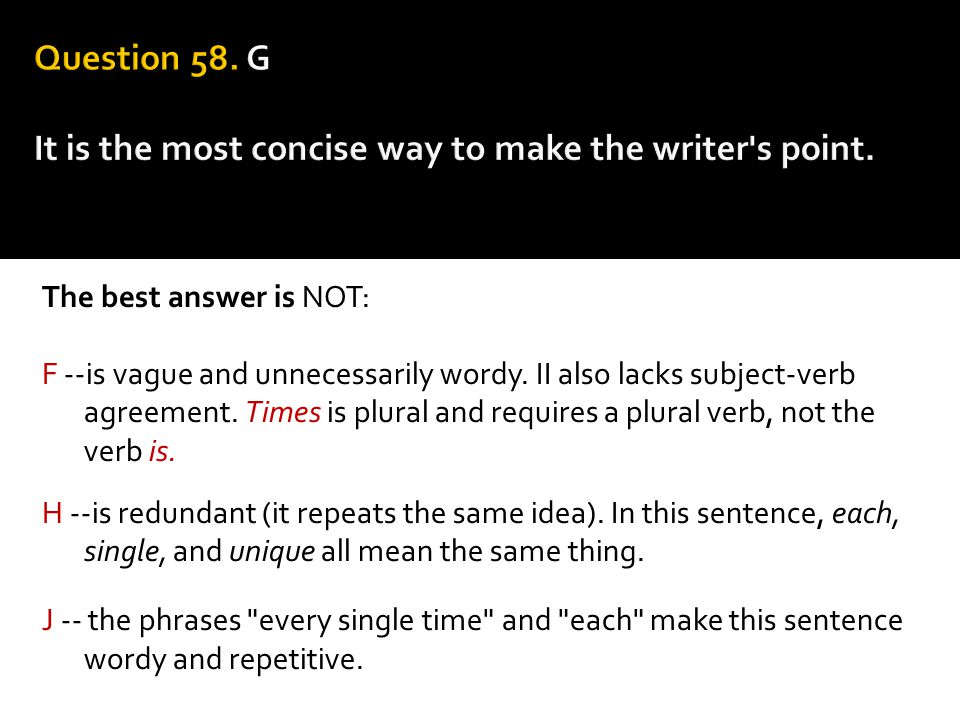 Question 58. G It is the most concise way to make the writer s point.