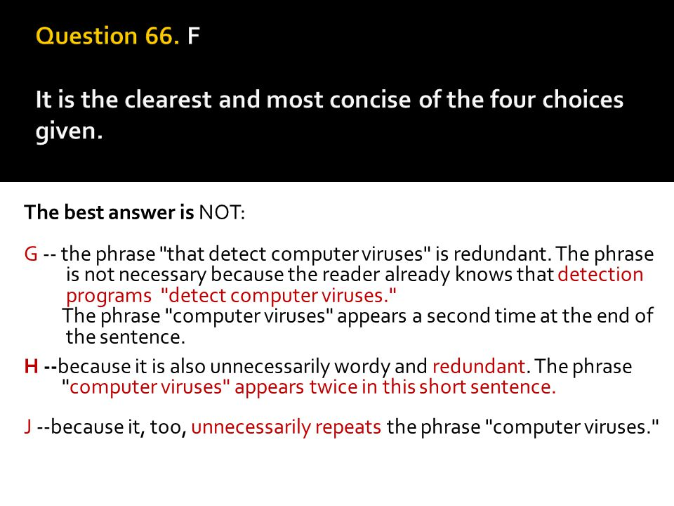 Question 66. F It is the clearest and most concise of the four choices given.