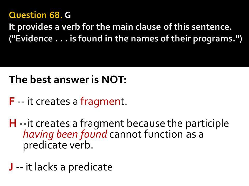 F -- it creates a fragment.