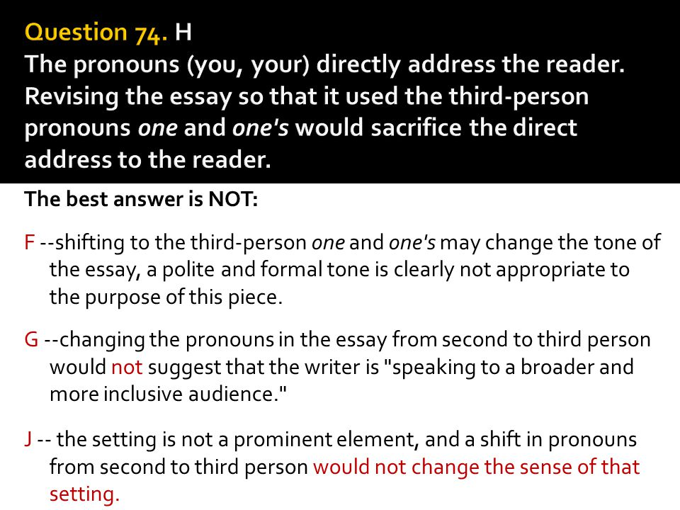 Question 74. H The pronouns (you, your) directly address the reader