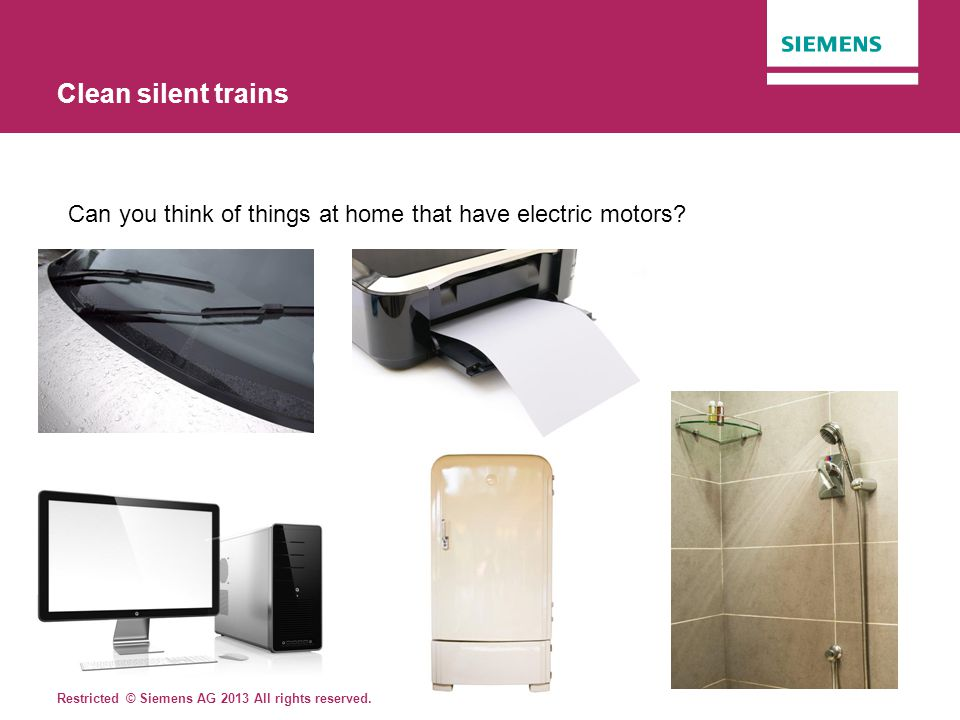 Clean silent trains Can you think of things at home that have electric motors