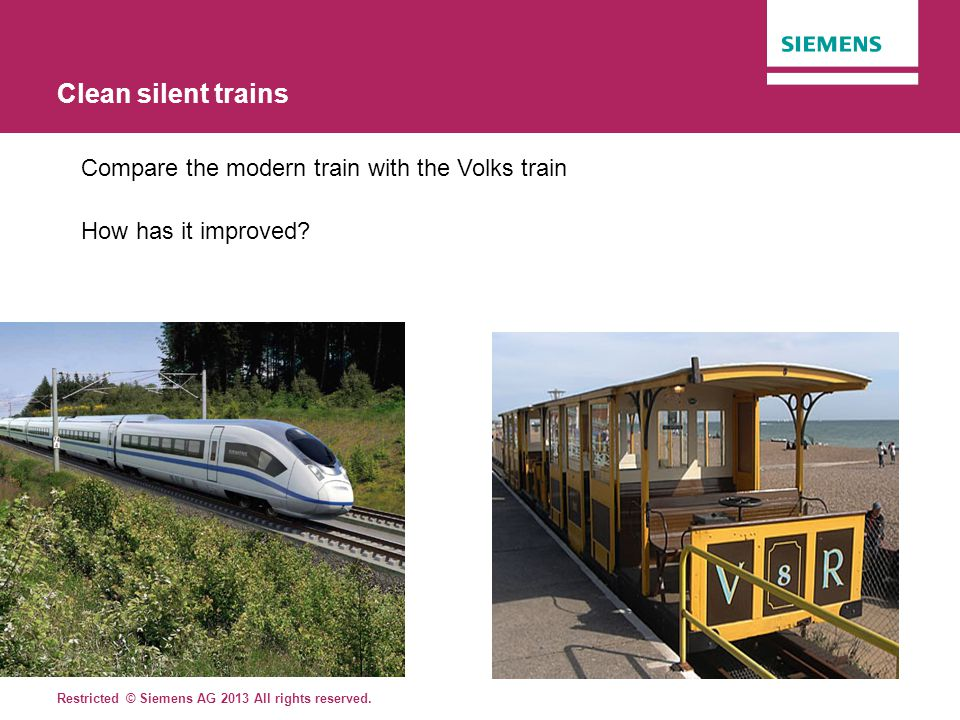 Clean silent trains Compare the modern train with the Volks train