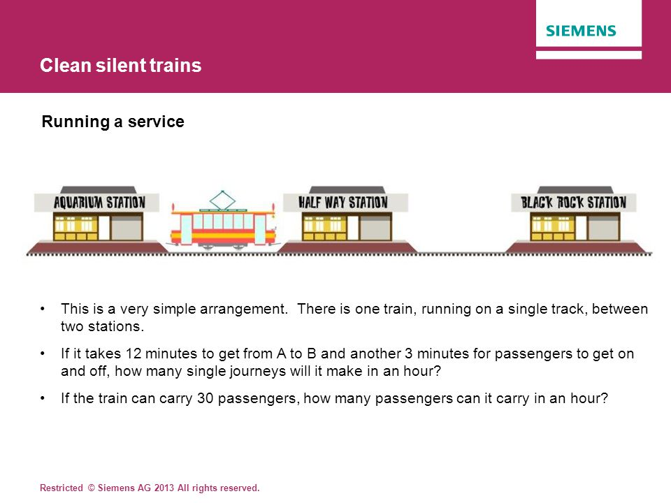 Clean silent trains Running a service