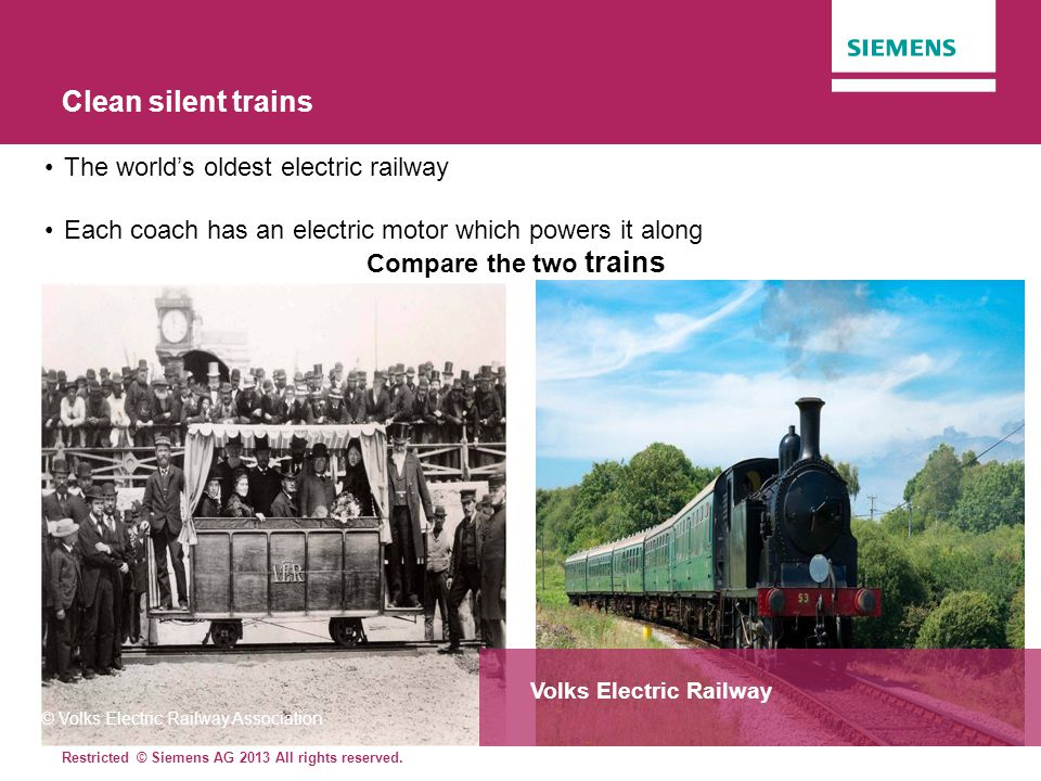 Clean silent trains The world's oldest electric railway