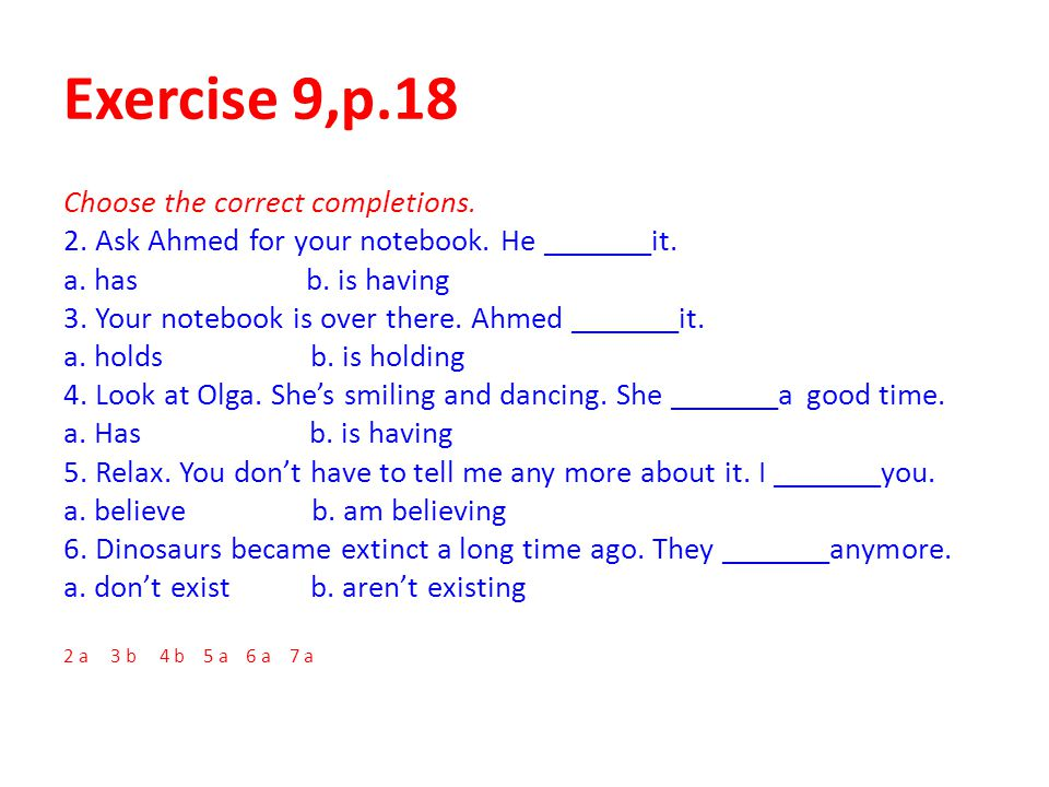 Exercise 9,p.18 Choose the correct completions.