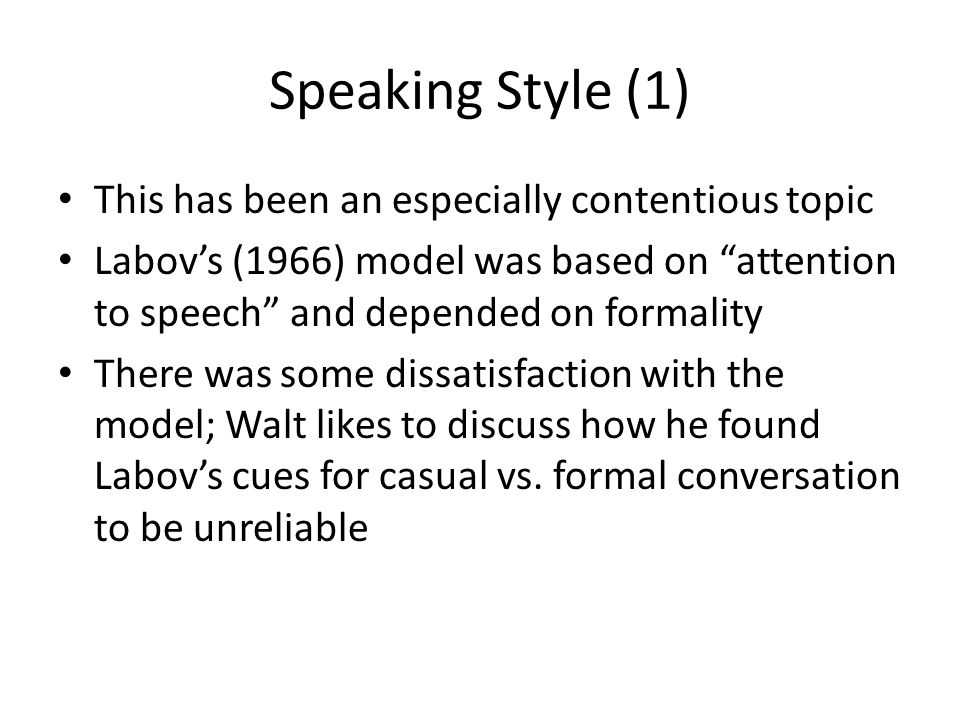 Speaking Style (1) This has been an especially contentious topic