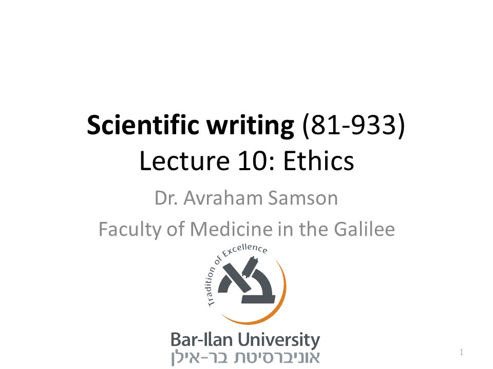 Scientific writing (81-933) Lecture 10: Ethics
