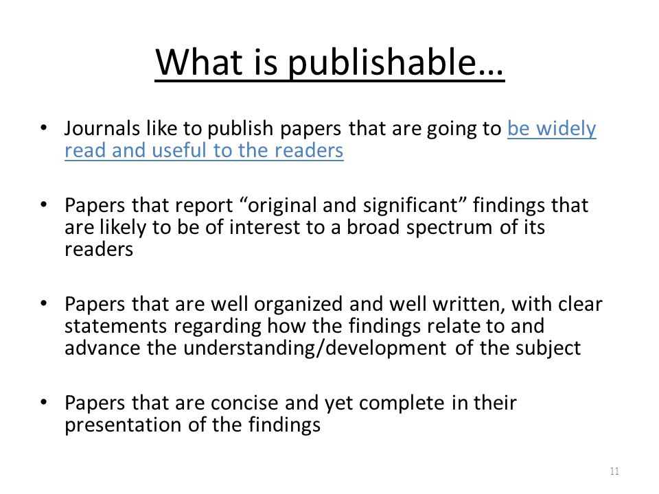 What is publishable… Journals like to publish papers that are going to be widely read and useful to the readers.