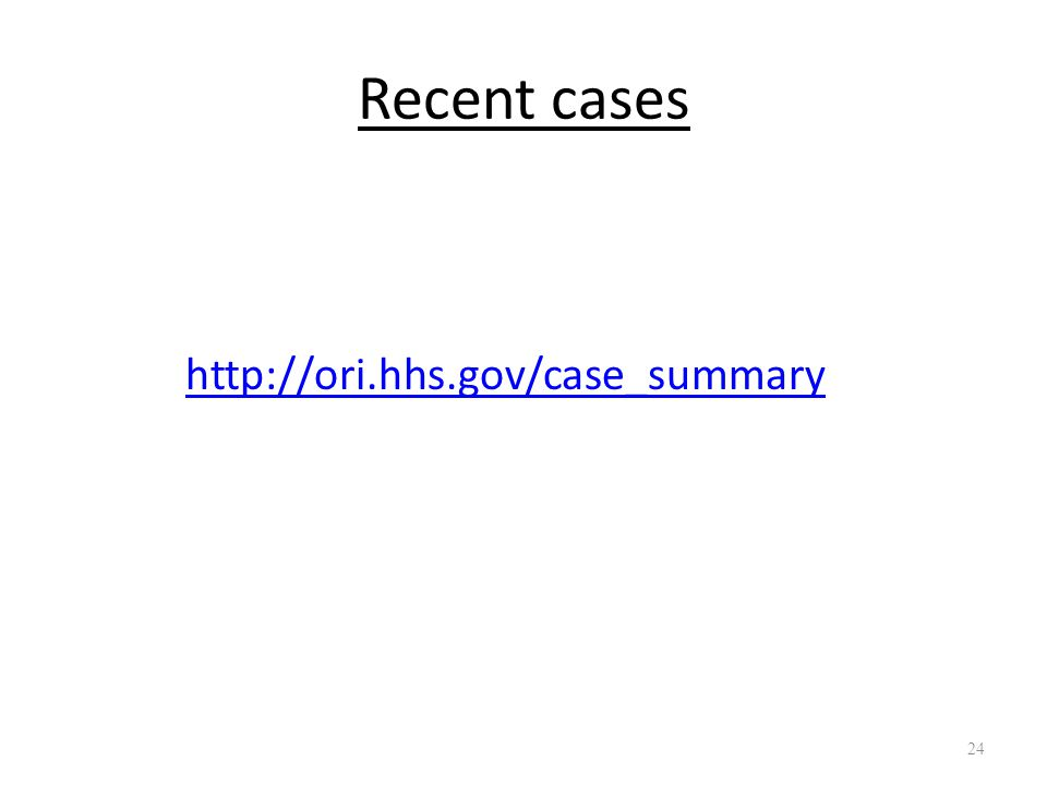 Recent cases http://ori.hhs.gov/case_summary