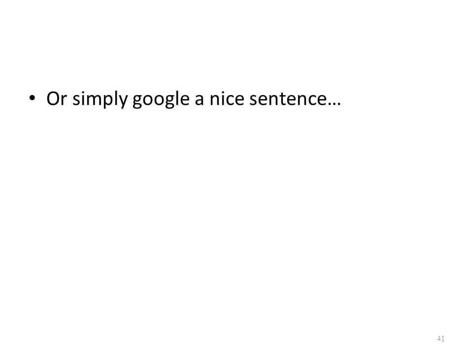 Or simply google a nice sentence…