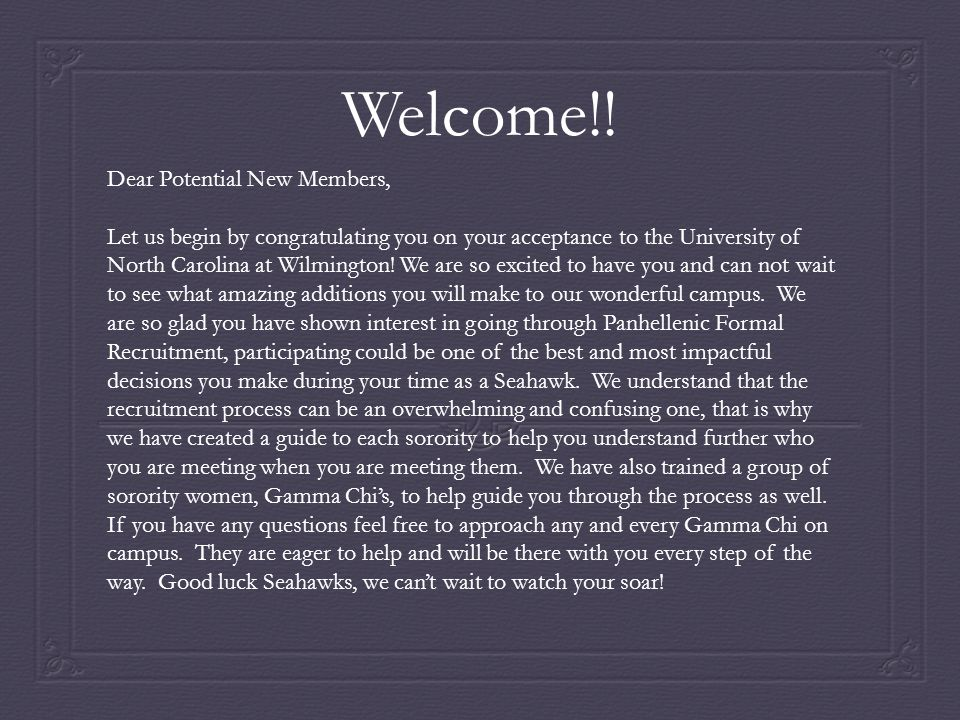 Welcome!! Dear Potential New Members,