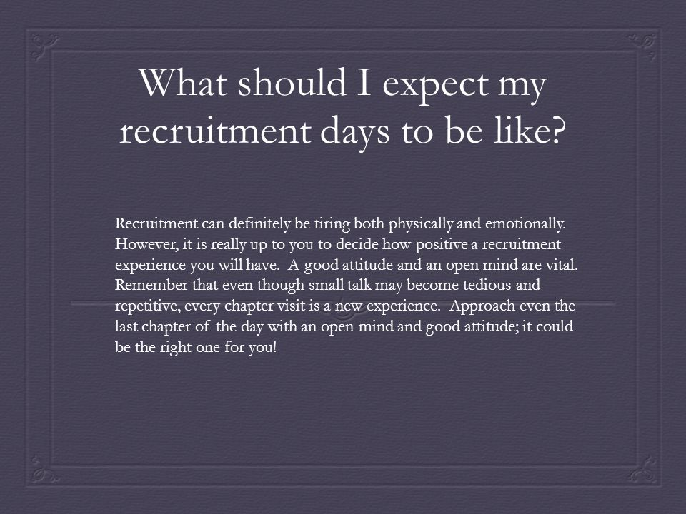 What should I expect my recruitment days to be like