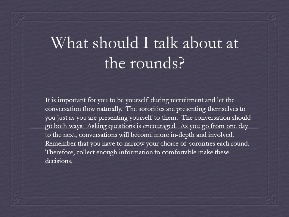What should I talk about at the rounds