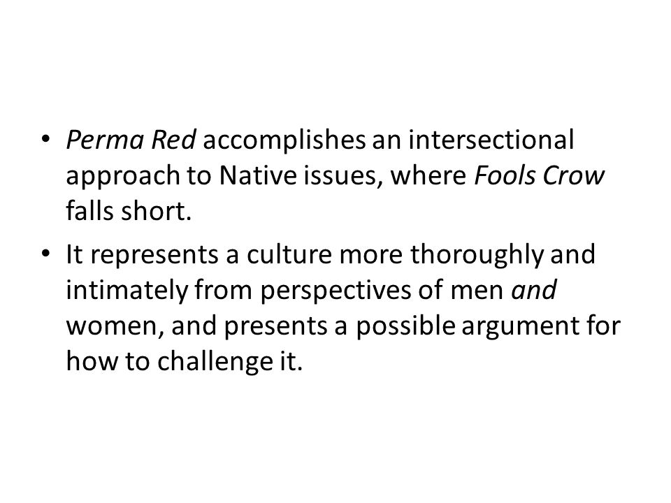 Perma Red accomplishes an intersectional approach to Native issues, where Fools Crow falls short.