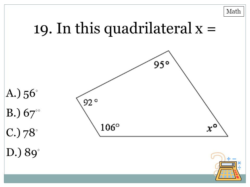 19. In this quadrilateral x =