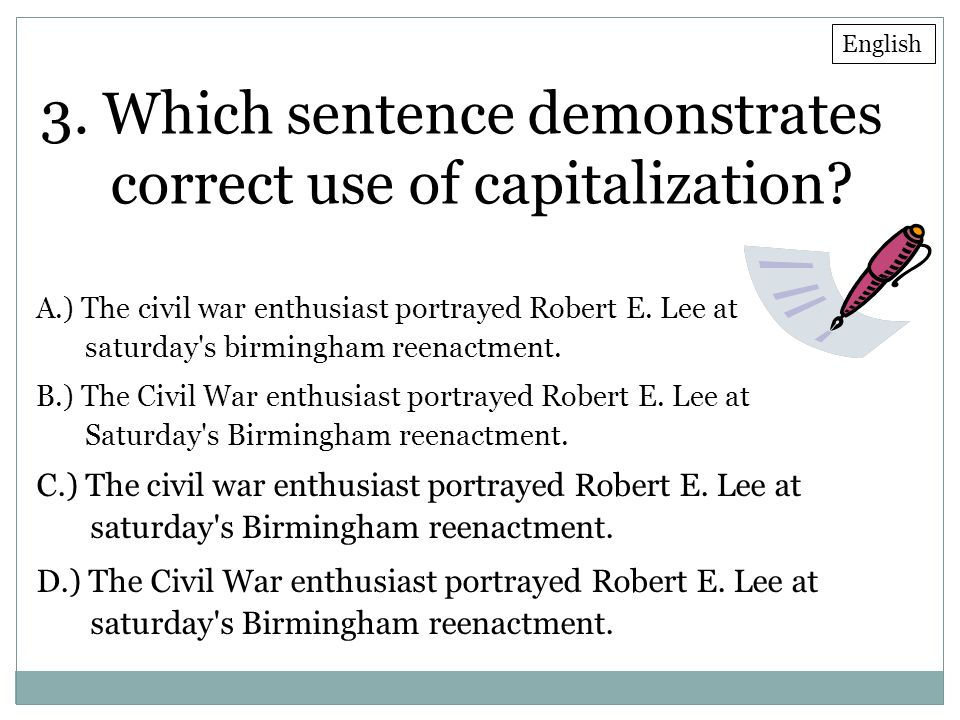 3. Which sentence demonstrates correct use of capitalization