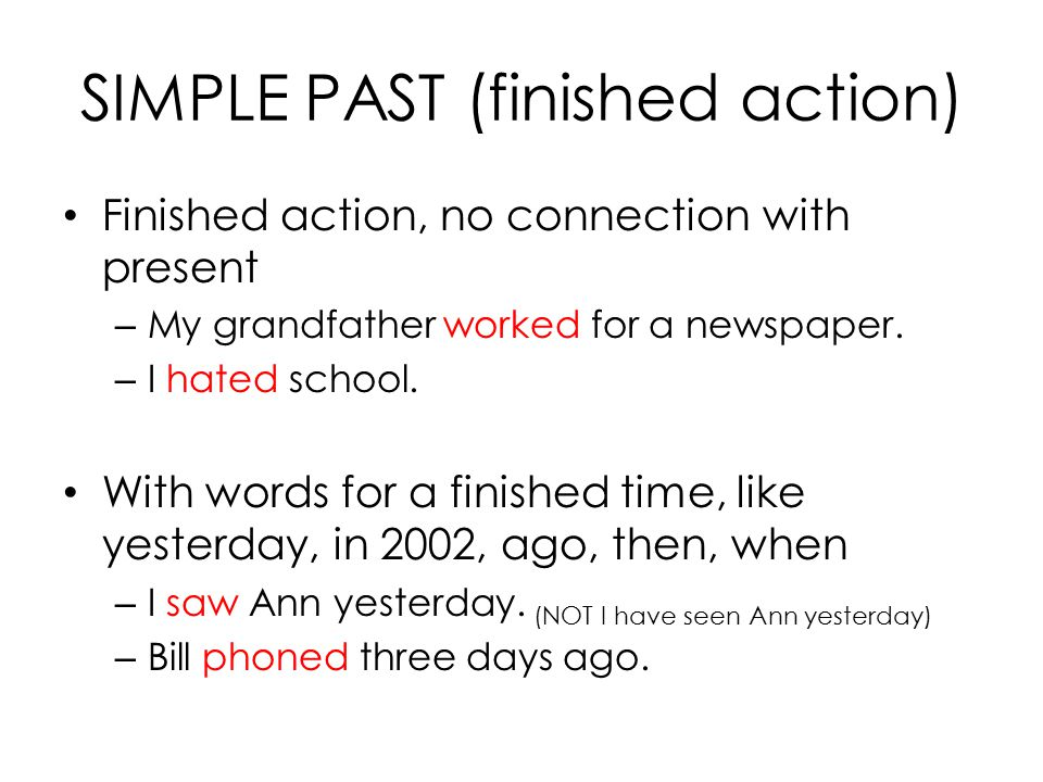 SIMPLE PAST (finished action)