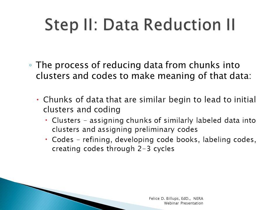 Step II: Data Reduction II