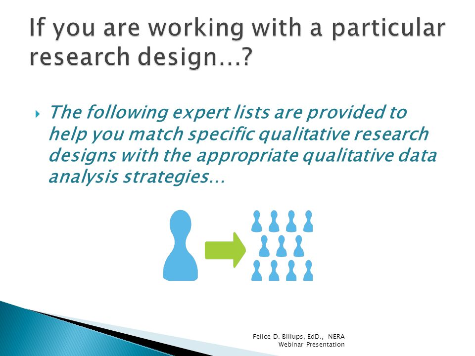 If you are working with a particular research design…