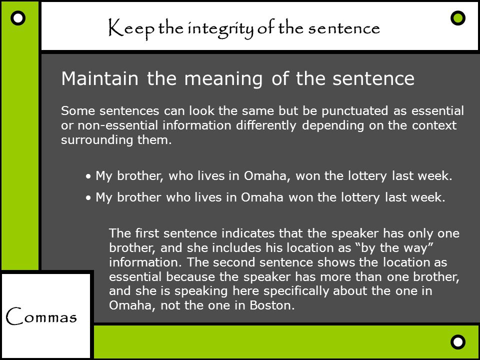 Keep the integrity of the sentence