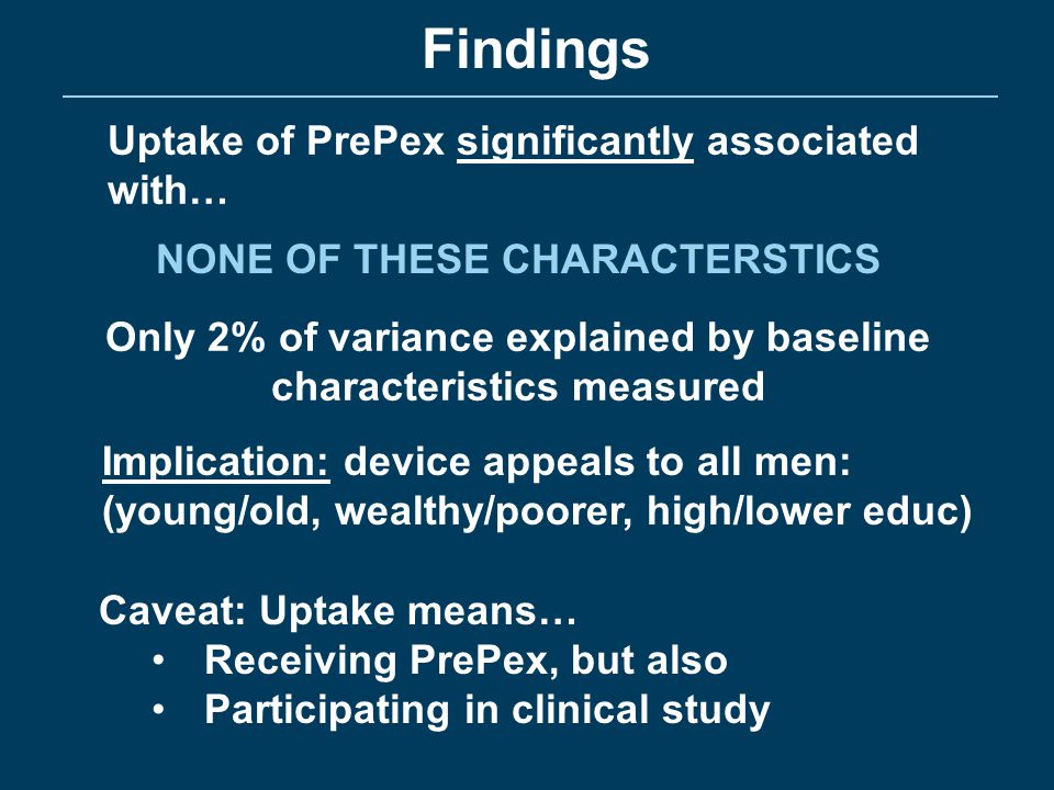 Findings Uptake of PrePex significantly associated with…