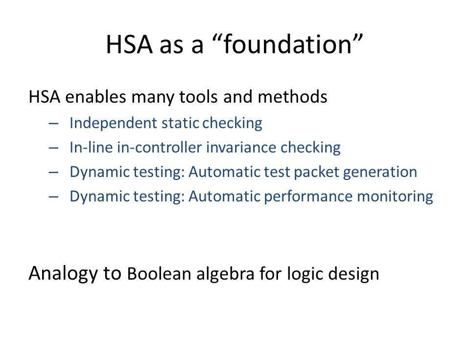 HSA as a foundation Analogy to Boolean algebra for logic design