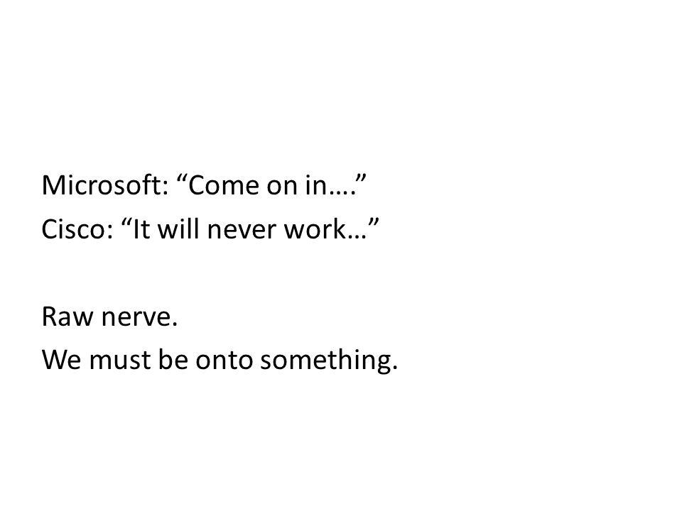 Microsoft: Come on in….