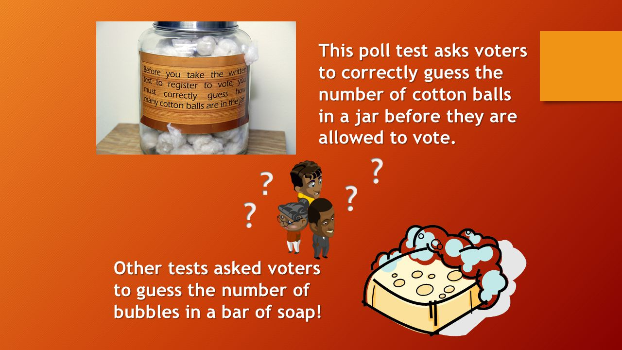 This poll test asks voters to correctly guess the number of cotton balls in a jar before they are allowed to vote.