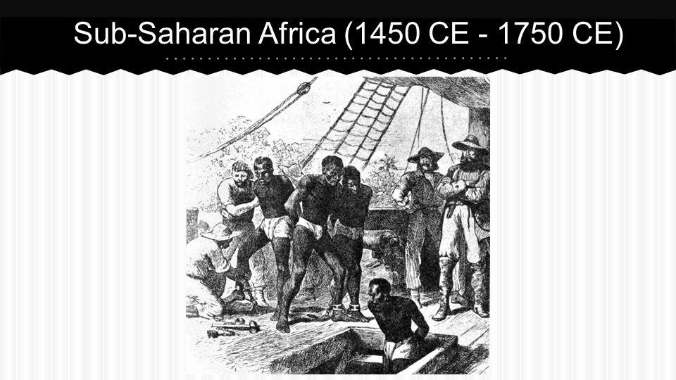 Sub-Saharan Africa (1450 CE - 1750 CE)