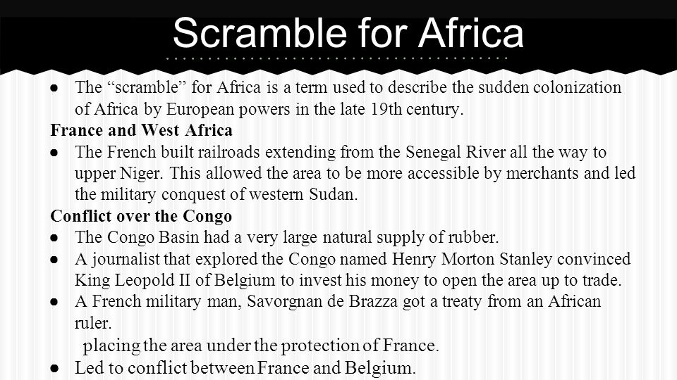 Scramble for Africa placing the area under the protection of France.