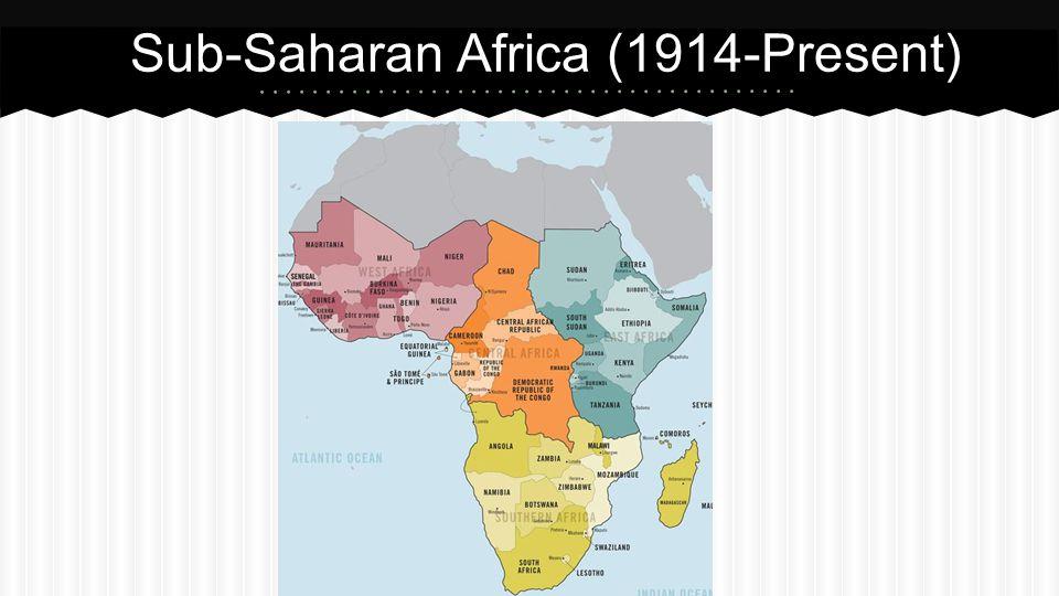 Sub-Saharan Africa (1914-Present)