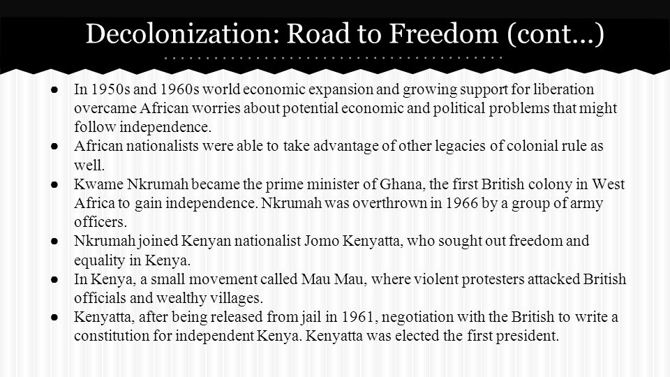 Decolonization: Road to Freedom (cont...)