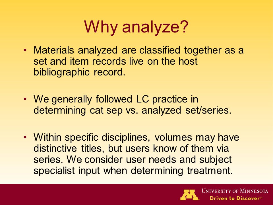 Why analyze Materials analyzed are classified together as a set and item records live on the host bibliographic record.