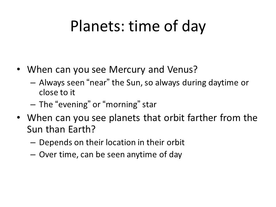 Planets: time of day When can you see Mercury and Venus