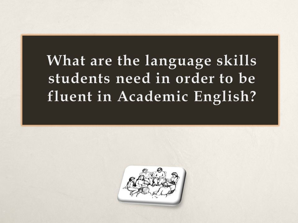 What are the language skills students need in order to be fluent in Academic English