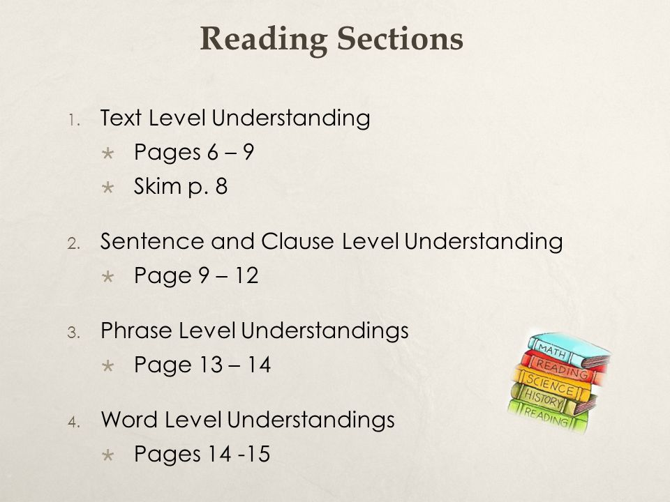 Reading Sections Text Level Understanding Pages 6 – 9 Skim p. 8