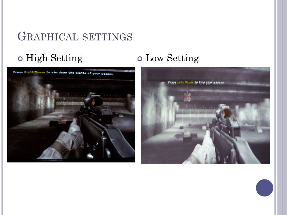 Graphical settings High Setting Low Setting