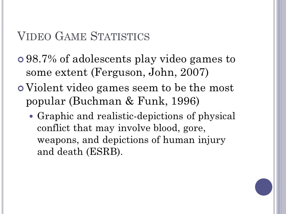 Video Game Statistics 98.7% of adolescents play video games to some extent (Ferguson, John, 2007)