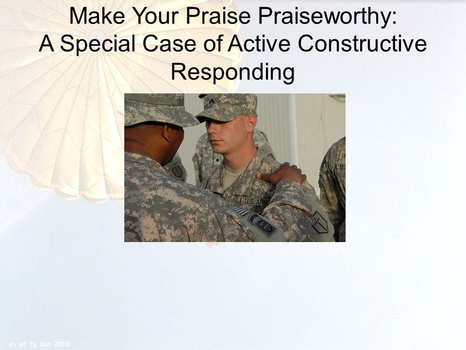 Make Your Praise Praiseworthy: A Special Case of Active Constructive Responding