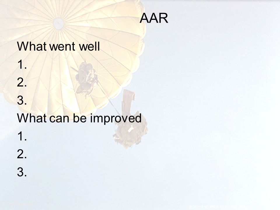 AAR What went well 1. 2. 3. What can be improved MRT Instructor: