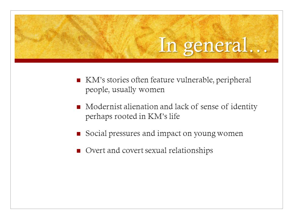 In general… KM's stories often feature vulnerable, peripheral people, usually women.