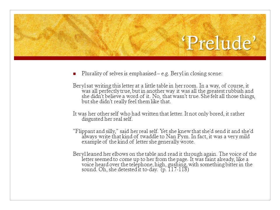 'Prelude' Plurality of selves is emphasised – e.g. Beryl in closing scene: