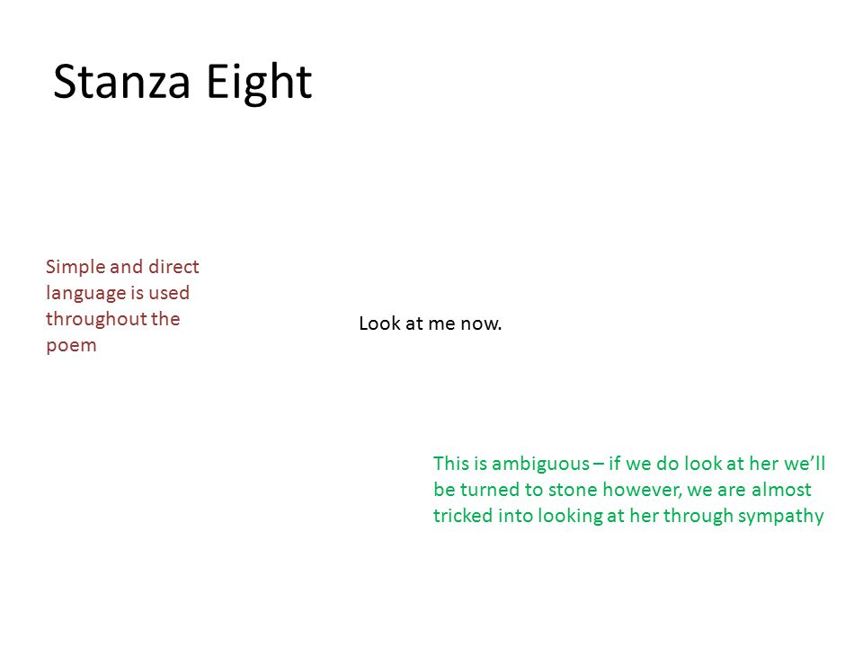 Stanza Eight Simple and direct language is used throughout the poem